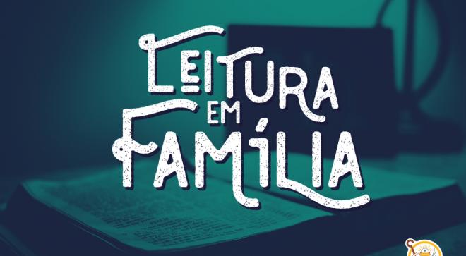 Você e sua família leem a bíblia juntos?