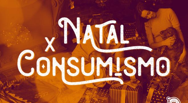 Natal x Consumismo: É preciso preservar o advento.