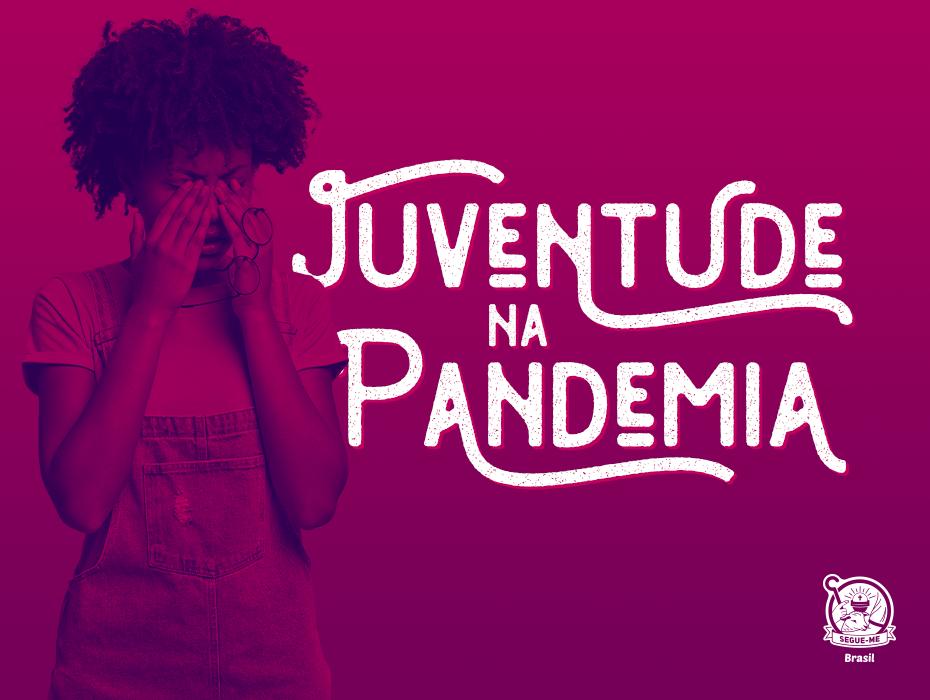 JUVENTUDE E PANDEMIA