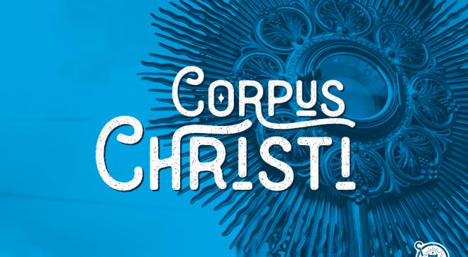 Corpus Christi – O Corpo de Cristo