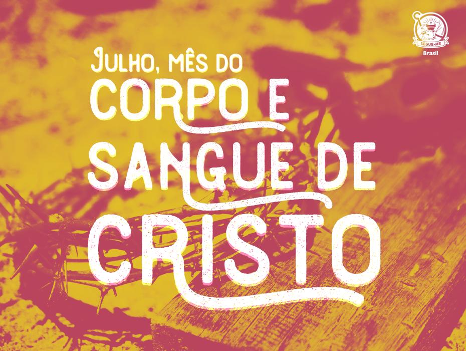 JULHO, MÊS DO SANGUE DE CRISTO