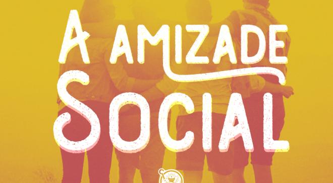A Amizade Social