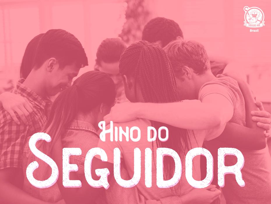HINO DO SEGUIDOR